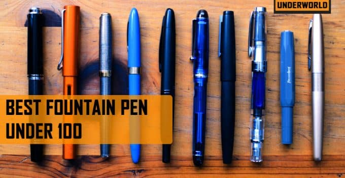 Best Fountain Pen Under 100
