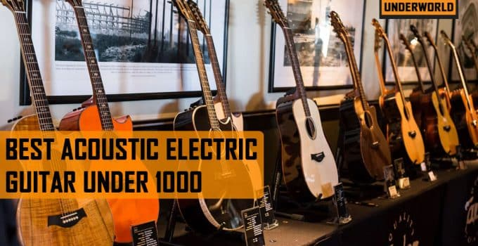 best acoustic electric guitar under 1000
