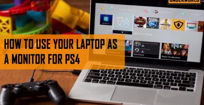 How To Use Your Laptop As A Monitor For PS4