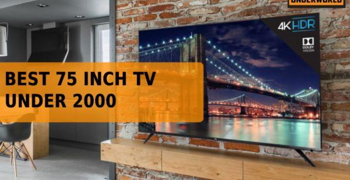 Best 75 inch TV under 2000