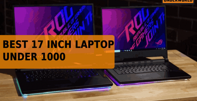 Best 17 Inch Laptop Under 1000